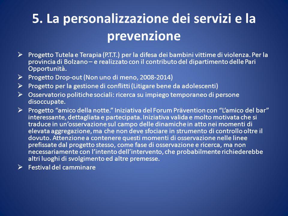 5. La personalizzazione dei servizi e la prevenzione  Progetto Tutela e Terapia (P.T.T.) per la difesa dei bambini vittime di violenza. Per la provin