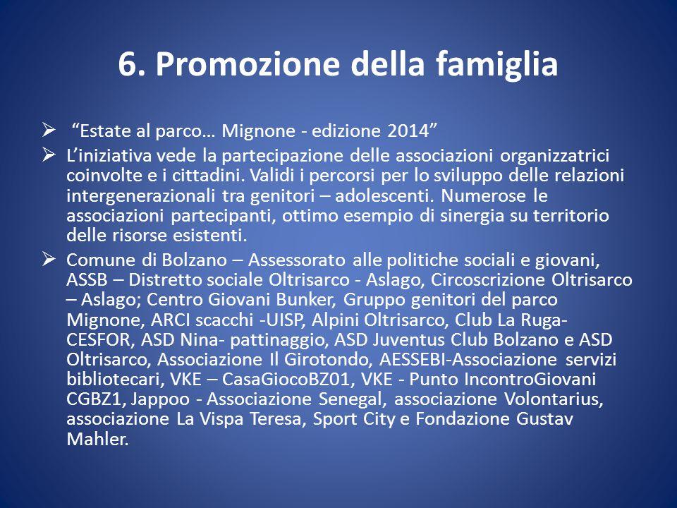 """6. Promozione della famiglia  """"Estate al parco… Mignone - edizione 2014""""  L'iniziativa vede la partecipazione delle associazioni organizzatrici coin"""