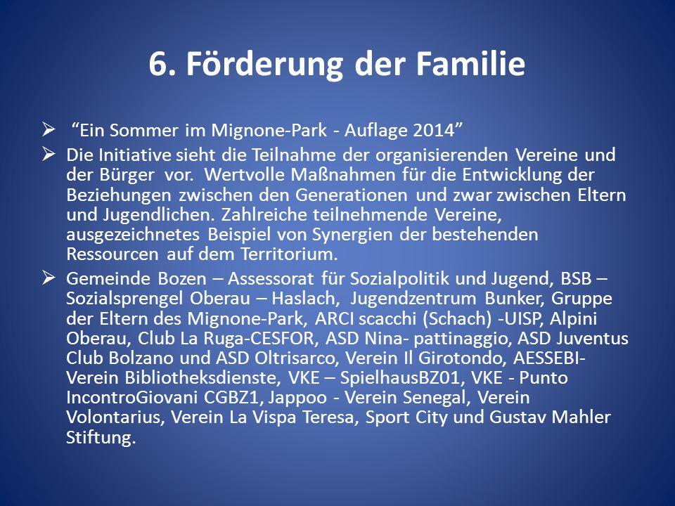 """6. Förderung der Familie  """"Ein Sommer im Mignone-Park - Auflage 2014""""  Die Initiative sieht die Teilnahme der organisierenden Vereine und der Bürger"""