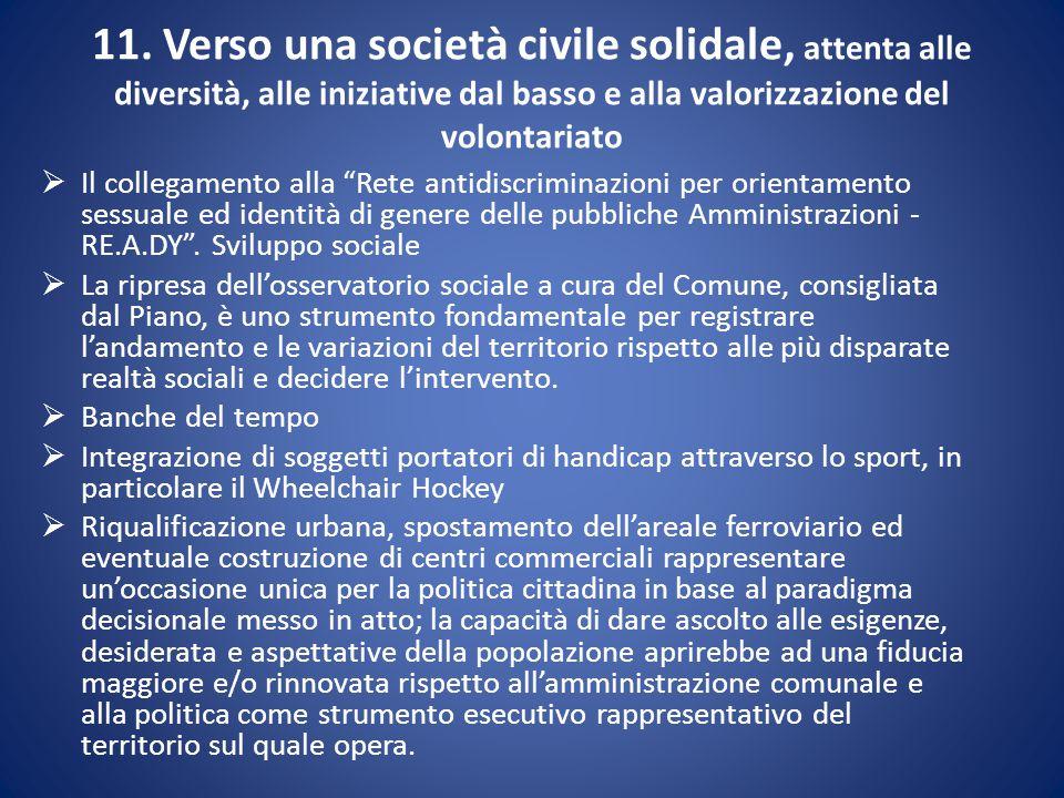 11. Verso una società civile solidale, attenta alle diversità, alle iniziative dal basso e alla valorizzazione del volontariato  Il collegamento alla