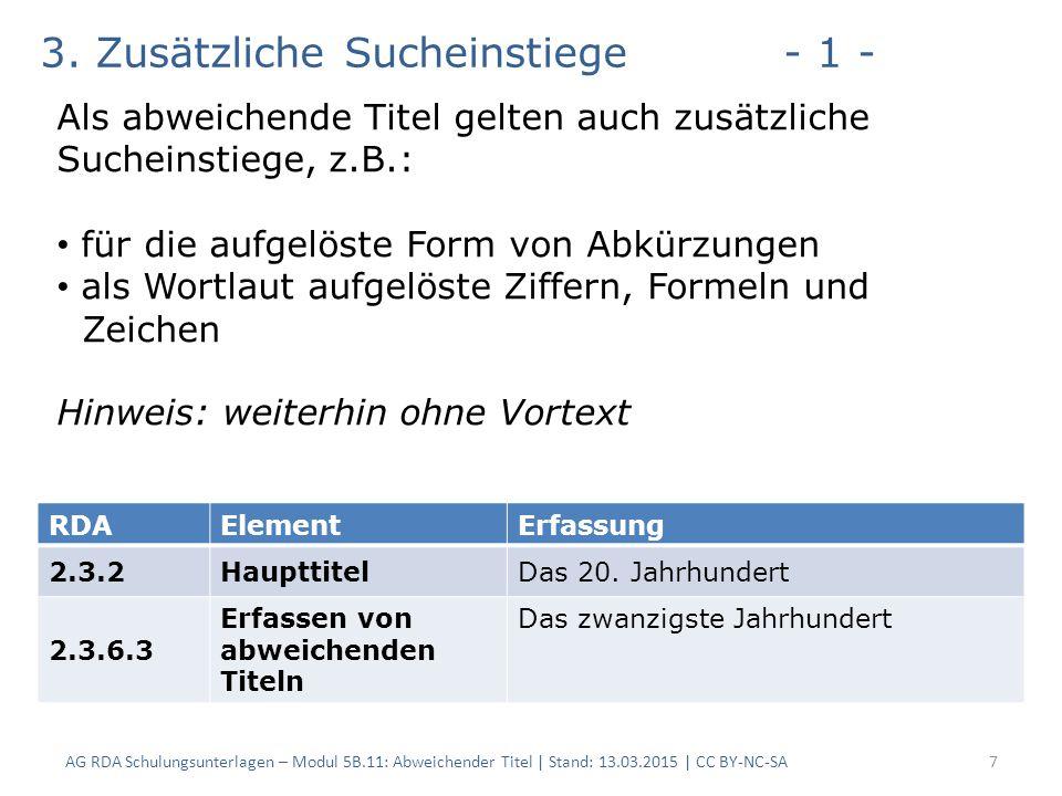 AG RDA Schulungsunterlagen – Modul 5B.11: Abweichender Titel | Stand: 13.03.2015 | CC BY-NC-SA7 RDAElementErfassung 2.3.2HaupttitelDas 20.