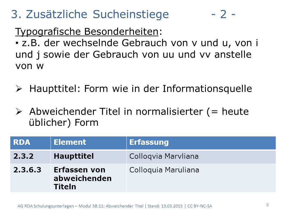 AG RDA Schulungsunterlagen – Modul 5B.11: Abweichender Titel | Stand: 13.03.2015 | CC BY-NC-SA 8 RDAElementErfassung 2.3.2HaupttitelColloqvia Marvlian
