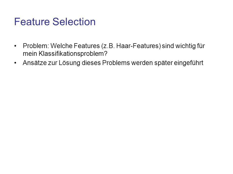 Feature Selection Problem: Welche Features (z.B.