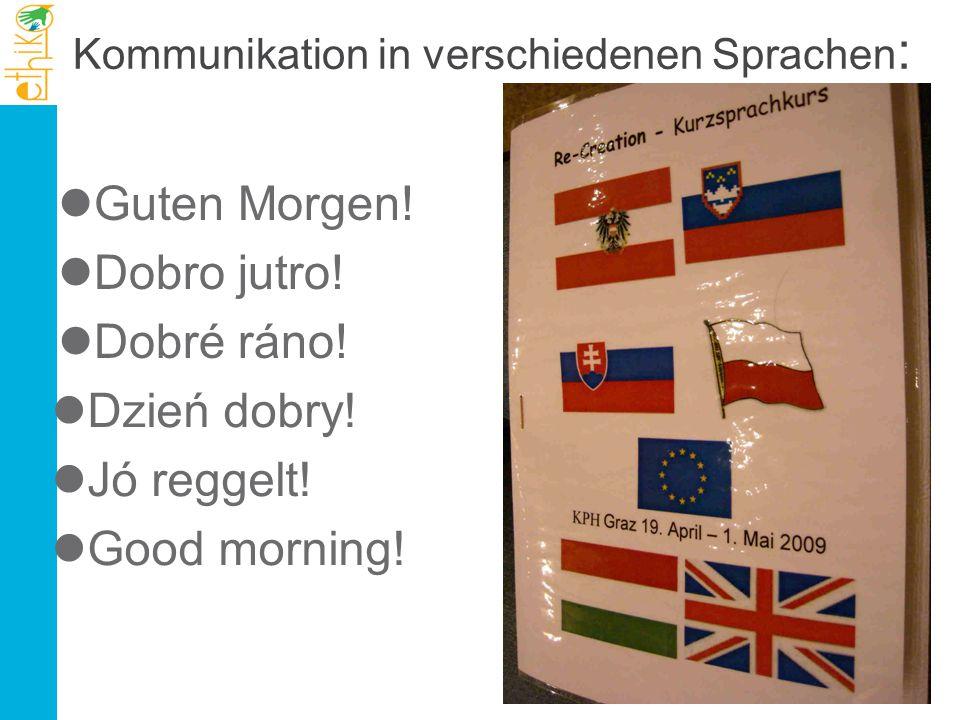 Kommunikation in verschiedenen Sprachen : Dzień dobry! Jó reggelt! Good morning! Guten Morgen! Dobro jutro! Dobré ráno!