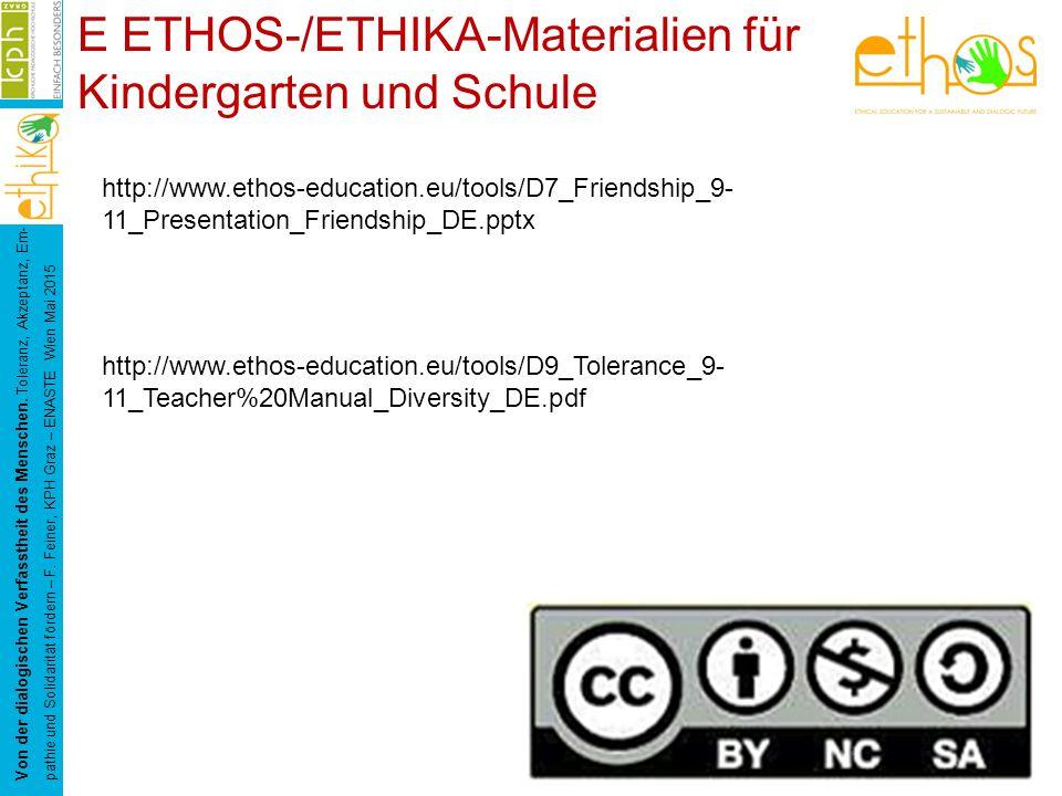E ETHOS-/ETHIKA-Materialien für Kindergarten und Schule Von der dialogischen Verfasstheit des Menschen.