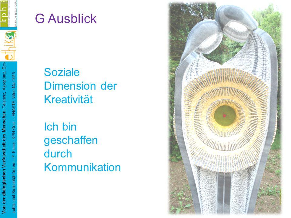 Von der dialogischen Verfasstheit des Menschen. Toleranz, Akzeptanz, Em- pathie und Solidarität fördern – F. Feiner, KPH Graz – ENASTE Wien Mai 2015 G