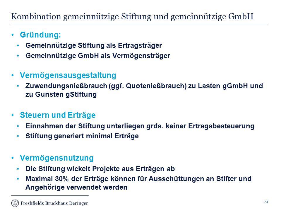 Print slide Kombination gemeinnützige Stiftung und gemeinnützige GmbH Gründung: Gemeinnützige Stiftung als Ertragsträger Gemeinnützige GmbH als Vermögensträger Vermögensausgestaltung Zuwendungsnießbrauch (ggf.