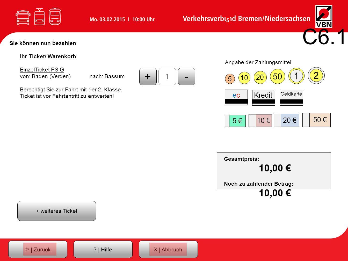 5 Ihr Ticket/ Warenkorb EinzelTicket PS G von: Baden (Verden)nach: Bassum Berechtigt Sie zur Fahrt mit der 2.