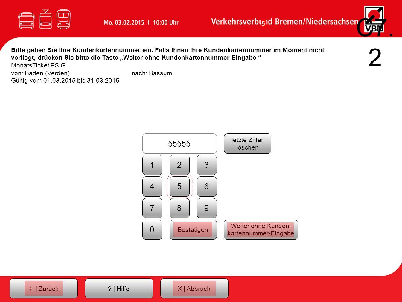 5  | ZurückX | Abbruch C7.2 . | Hilfe Bitte geben Sie Ihre Kundenkartennummer ein.