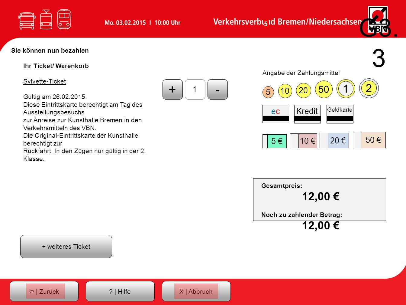5 G3.3  | ZurückX | Abbruch. | Hilfe Ihr Ticket/ Warenkorb Sylvette-Ticket Gültig am 26.02.2015.