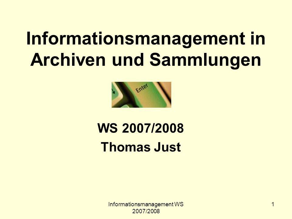 Informationsmanagement WS 2007/2008 42 Wichtige Links… www.documanager.de –(derzeit dort ein Gratis Praxishandbuch zu Dokumentenmangement downloadbar) www.ica.org Internationaler Archivratwww.ica.org www.archivschule.de Archivschule Marburgwww.archivschule.de