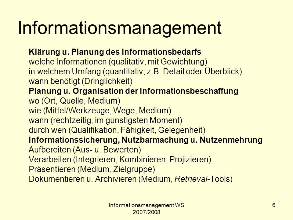 Informationsmanagement WS 2007/2008 6 Informationsmanagement Klärung u.