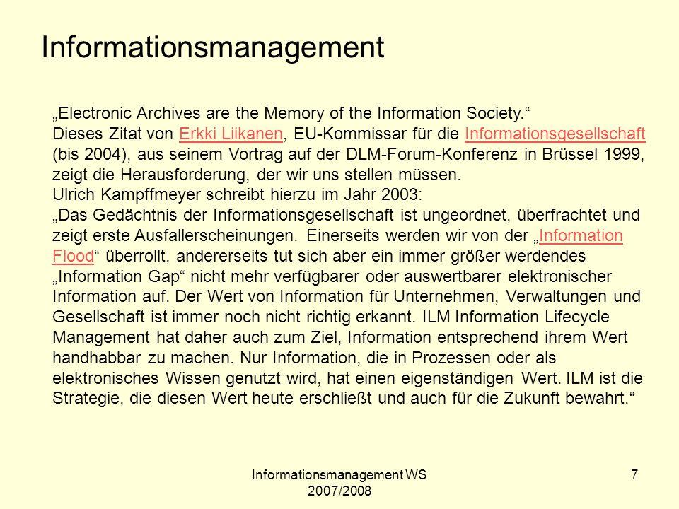 Informationsmanagement WS 2007/2008 8 Informationsmanagement im Archiv: Ordnen-Verzeichnen-Erschließen Schaffen von Zugang zu Information Beschreibung von Informationen durch Metadaten Formalerschließung Sacherschließung Festhalten was wichtig ist!