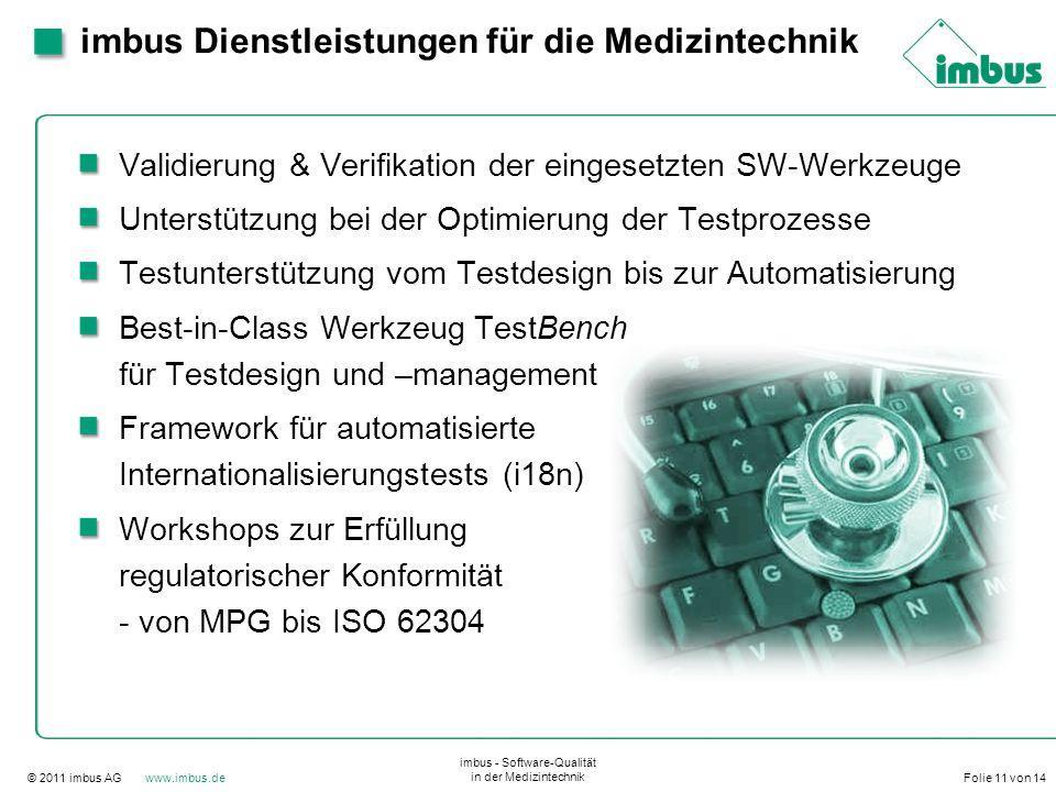 © 2011 imbus AG www.imbus.de imbus - Software-Qualität in der Medizintechnik Folie 11 von 14 imbus Dienstleistungen für die Medizintechnik Validierung