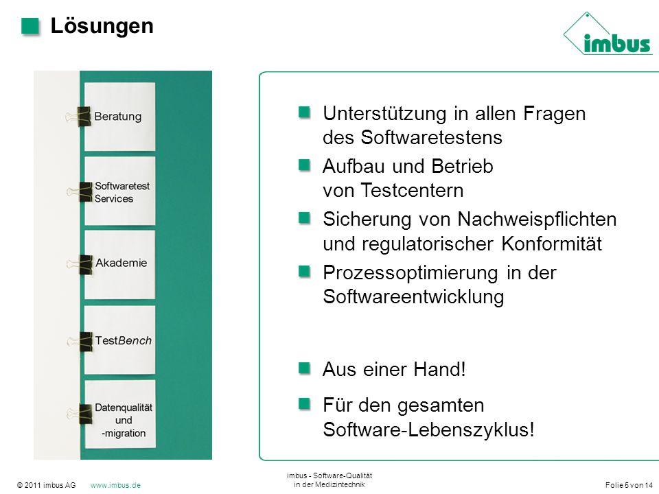 © 2011 imbus AG www.imbus.de imbus - Software-Qualität in der Medizintechnik Folie 5 von 14 Lösungen Unterstützung in allen Fragen des Softwaretestens