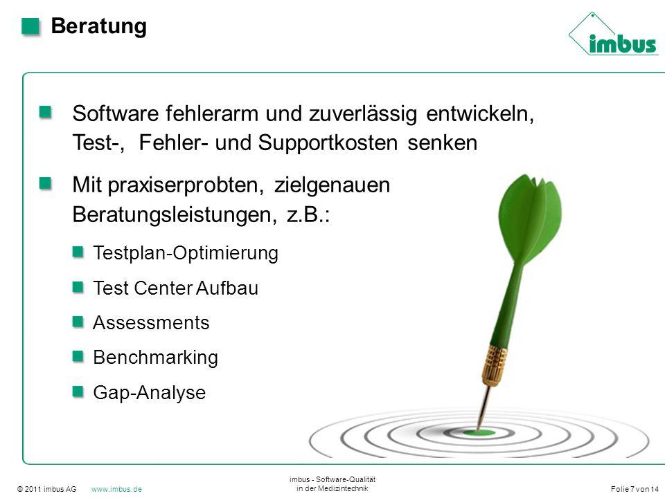 © 2011 imbus AG www.imbus.de imbus - Software-Qualität in der Medizintechnik Folie 7 von 14 Beratung Software fehlerarm und zuverlässig entwickeln, Te