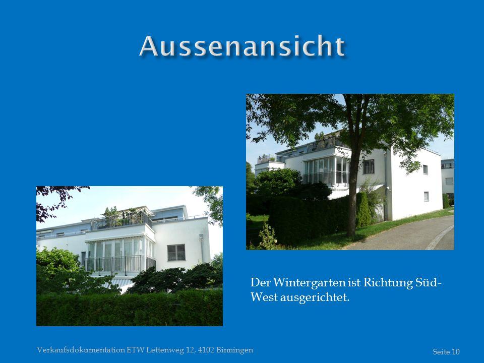 Verkaufsdokumentation ETW Lettenweg 12, 4102 Binningen Seite 10 Der Wintergarten ist Richtung Süd- West ausgerichtet.