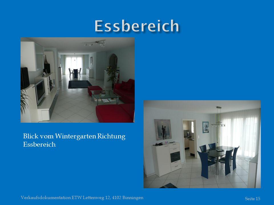 Verkaufsdokumentation ETW Lettenweg 12, 4102 Binningen Seite 15 Blick vom Wintergarten Richtung Essbereich