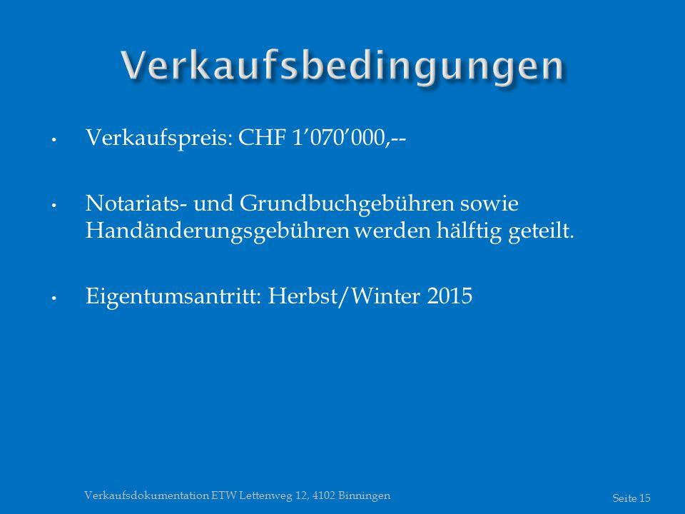 Verkaufspreis: CHF 1'070'000,-- Notariats- und Grundbuchgebühren sowie Handänderungsgebühren werden hälftig geteilt.