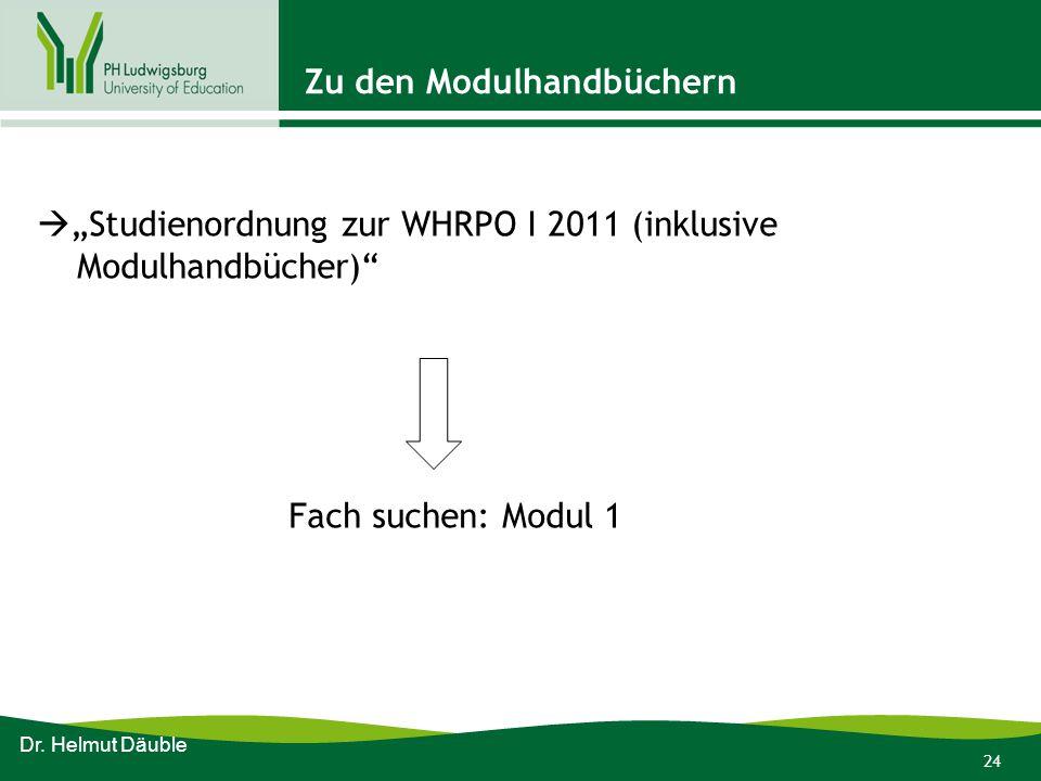"""24 Zu den Modulhandbüchern  """"Studienordnung zur WHRPO I 2011 (inklusive Modulhandbücher)"""" Fach suchen: Modul 1 Dr. Helmut Däuble"""