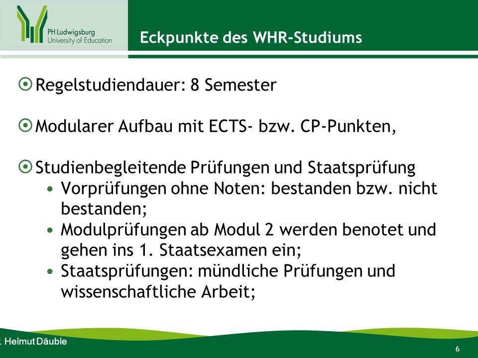 6 Eckpunkte des WHR-Studiums  Regelstudiendauer: 8 Semester  Modularer Aufbau mit ECTS- bzw. CP-Punkten,  Studienbegleitende Prüfungen und Staatspr