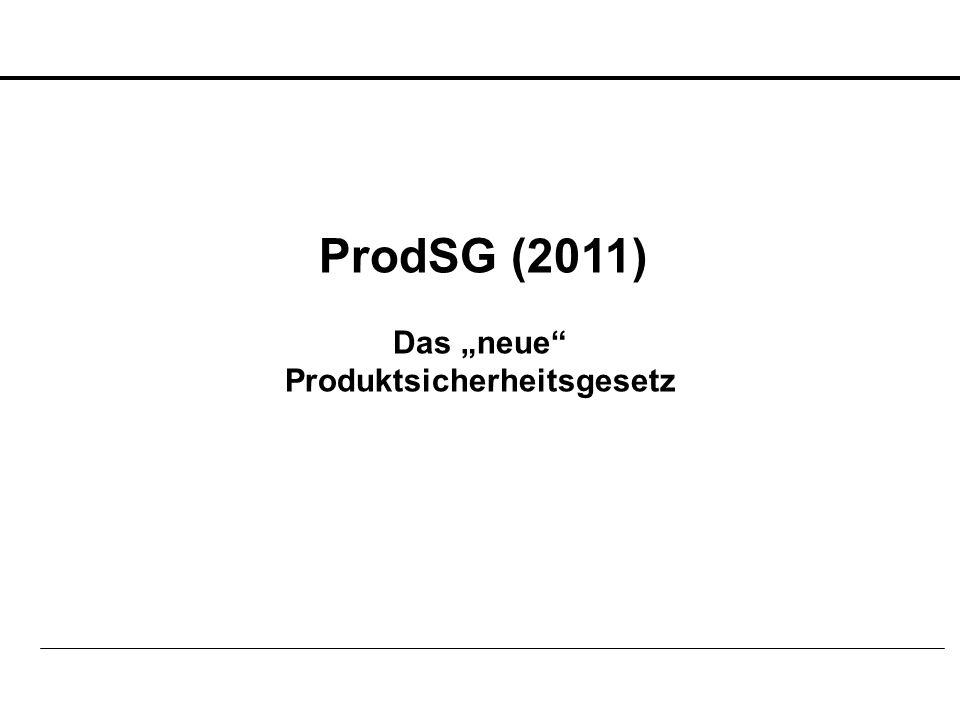 "ProdSG (2011) Das ""neue"" Produktsicherheitsgesetz"