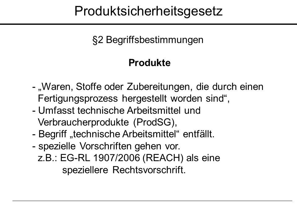 """Produkte - """"Waren, Stoffe oder Zubereitungen, die durch einen Fertigungsprozess hergestellt worden sind"""", - Umfasst technische Arbeitsmittel und Verbr"""