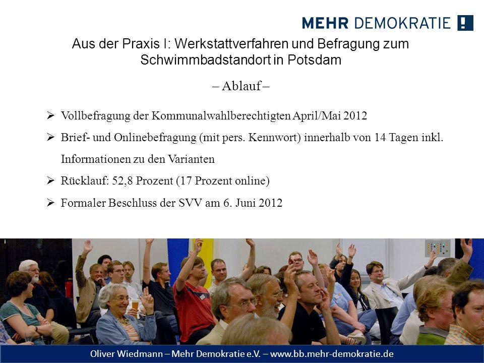 Oliver Wiedmann – Mehr Demokratie e.V. – www.bb.mehr-demokratie.de Aus der Praxis I: Werkstattverfahren und Befragung zum Schwimmbadstandort in Potsda