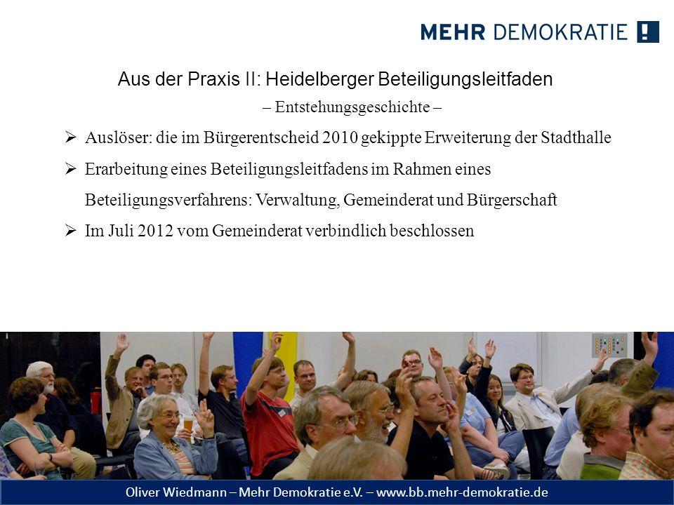 Oliver Wiedmann – Mehr Demokratie e.V. – www.bb.mehr-demokratie.de Aus der Praxis II: Heidelberger Beteiligungsleitfaden – Entstehungsgeschichte –  A