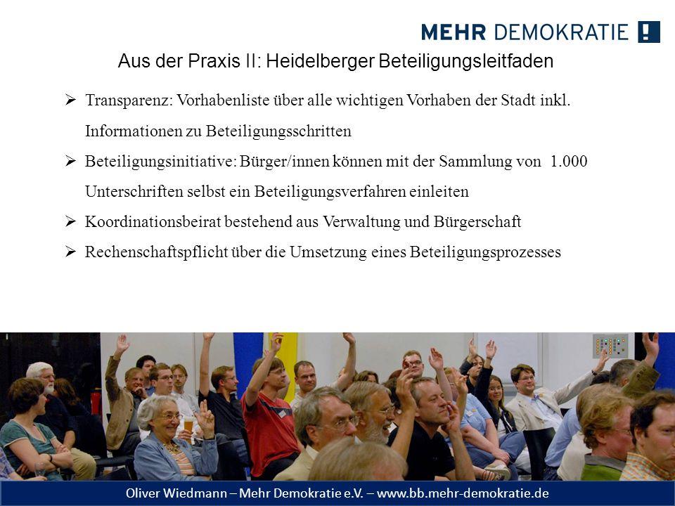 Oliver Wiedmann – Mehr Demokratie e.V. – www.bb.mehr-demokratie.de Aus der Praxis II: Heidelberger Beteiligungsleitfaden  Transparenz: Vorhabenliste