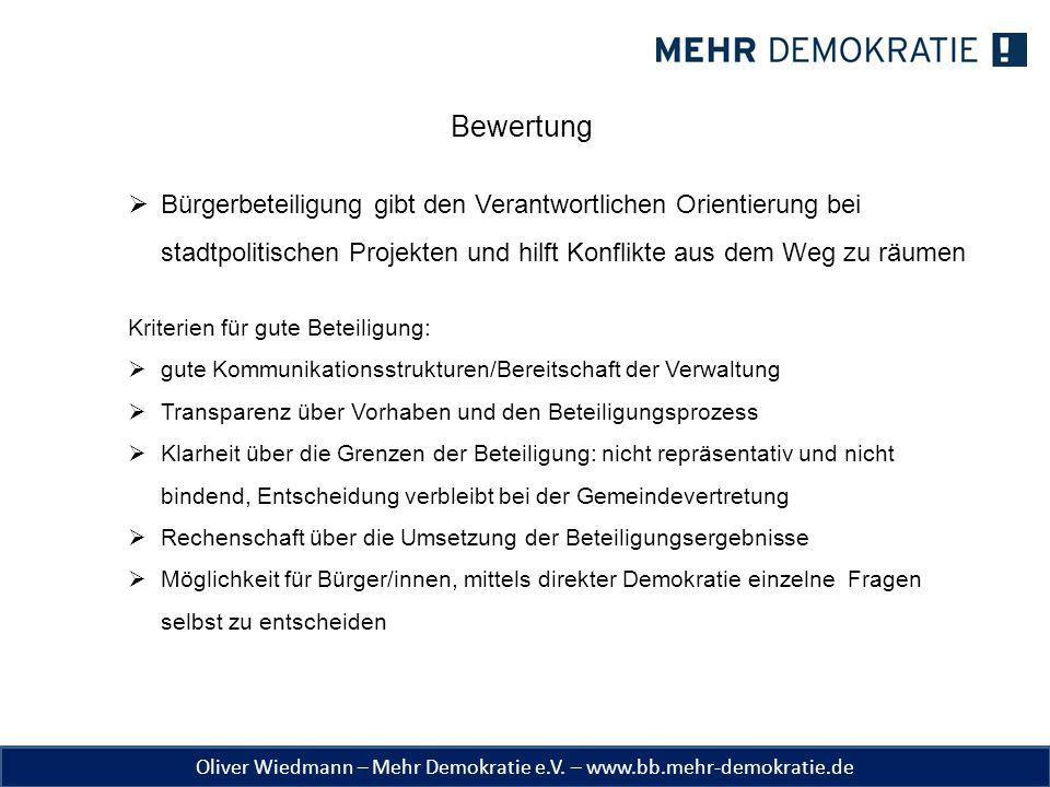 Oliver Wiedmann – Mehr Demokratie e.V. – www.bb.mehr-demokratie.de Bewertung  Bürgerbeteiligung gibt den Verantwortlichen Orientierung bei stadtpolit