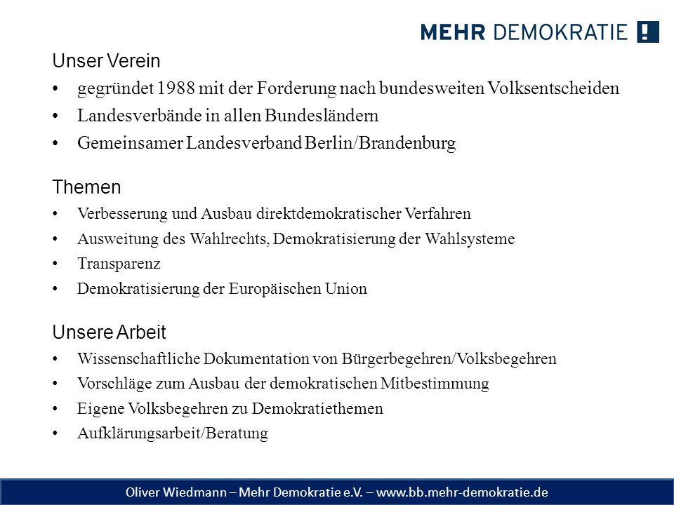 Oliver Wiedmann – Mehr Demokratie e.V. – www.bb.mehr-demokratie.de Unser Verein gegründet 1988 mit der Forderung nach bundesweiten Volksentscheiden La