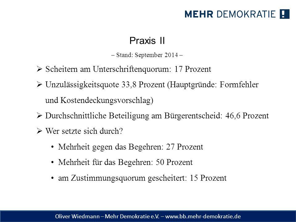 Oliver Wiedmann – Mehr Demokratie e.V. – www.bb.mehr-demokratie.de Praxis II – Stand: September 2014 –  Scheitern am Unterschriftenquorum: 17 Prozent
