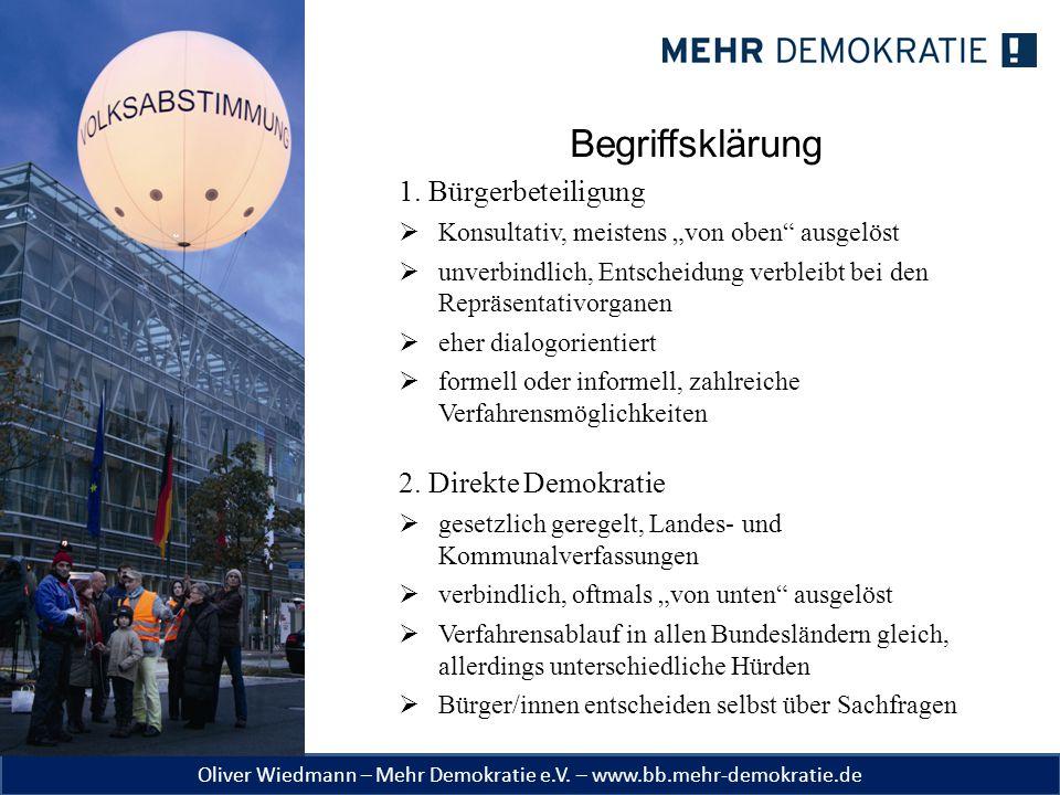 """Oliver Wiedmann – Mehr Demokratie e.V. – www.bb.mehr-demokratie.de Begriffsklärung 1. Bürgerbeteiligung  Konsultativ, meistens """"von oben"""" ausgelöst """