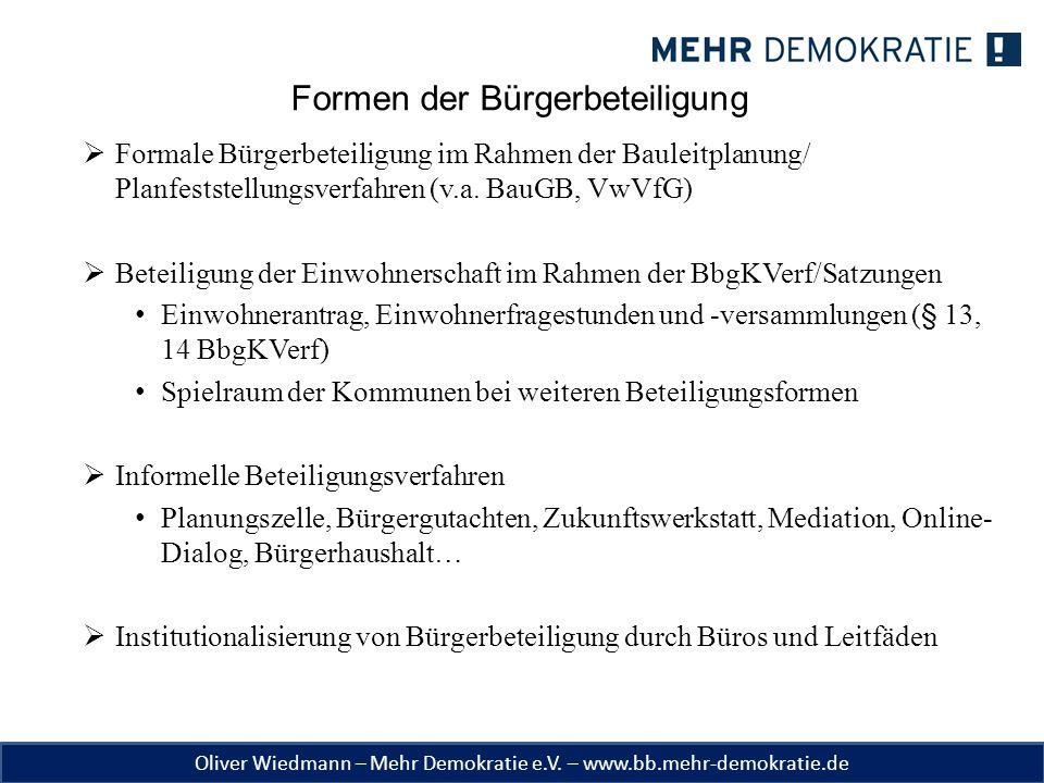 Oliver Wiedmann – Mehr Demokratie e.V. – www.bb.mehr-demokratie.de Formen der Bürgerbeteiligung  Formale Bürgerbeteiligung im Rahmen der Bauleitplanu