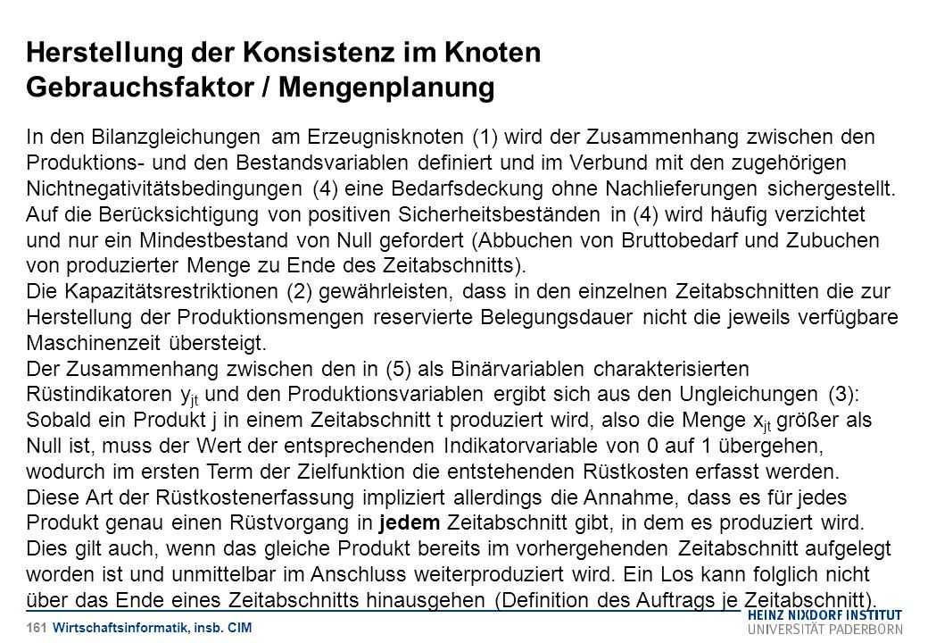 Herstellung der Konsistenz im Knoten Gebrauchsfaktor / Mengenplanung Wirtschaftsinformatik, insb. CIM In den Bilanzgleichungen am Erzeugnisknoten (1)