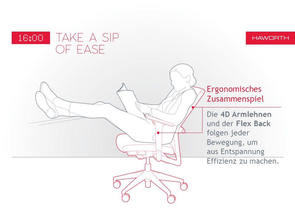 Die 4D Armlehnen und der Flex Back folgen jeder Bewegung, um aus Entspannung Effizienz zu machen.