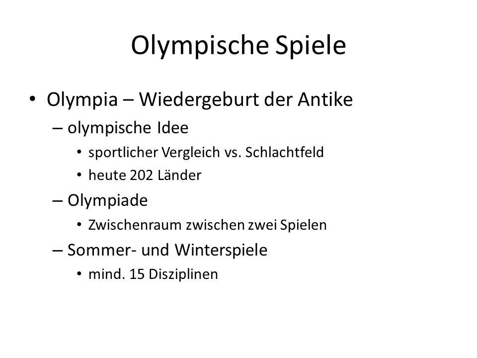 Olympische Spiele Olympia – Wiedergeburt der Antike – olympische Idee sportlicher Vergleich vs. Schlachtfeld heute 202 Länder – Olympiade Zwischenraum