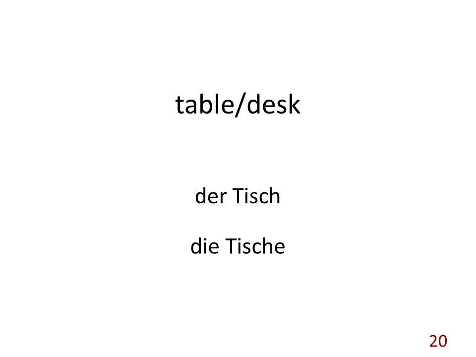 table/desk der Tisch die Tische 20