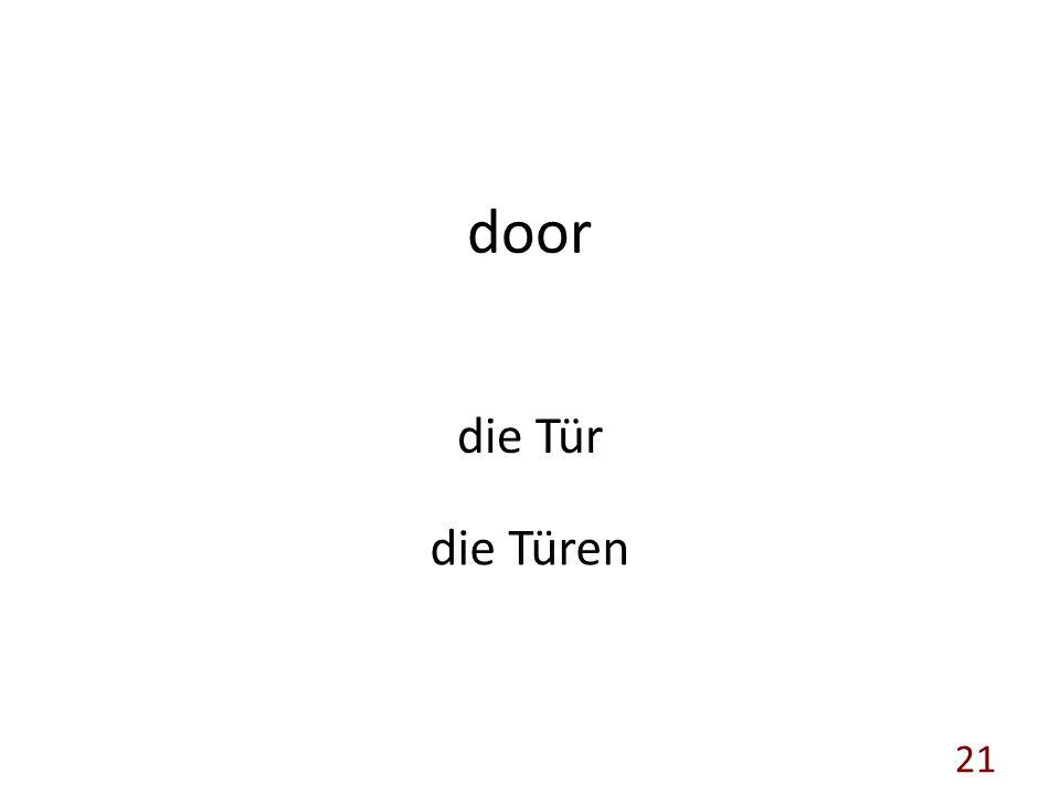 door die Tür die Türen 21