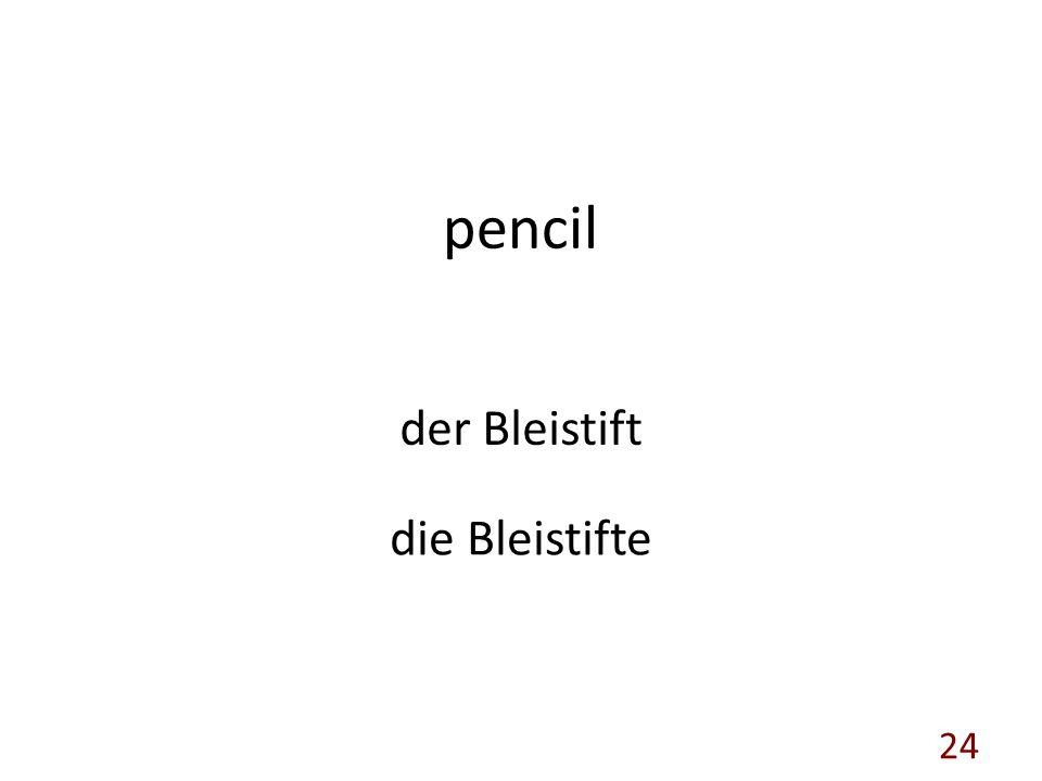 pencil der Bleistift die Bleistifte 24