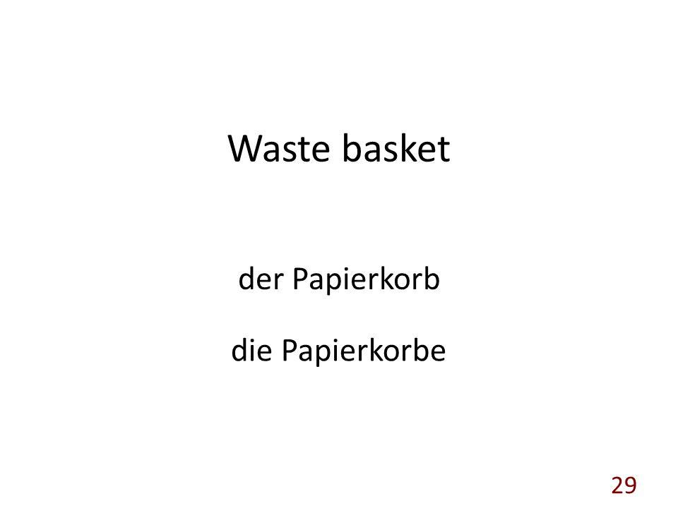 Waste basket der Papierkorb die Papierkorbe 29