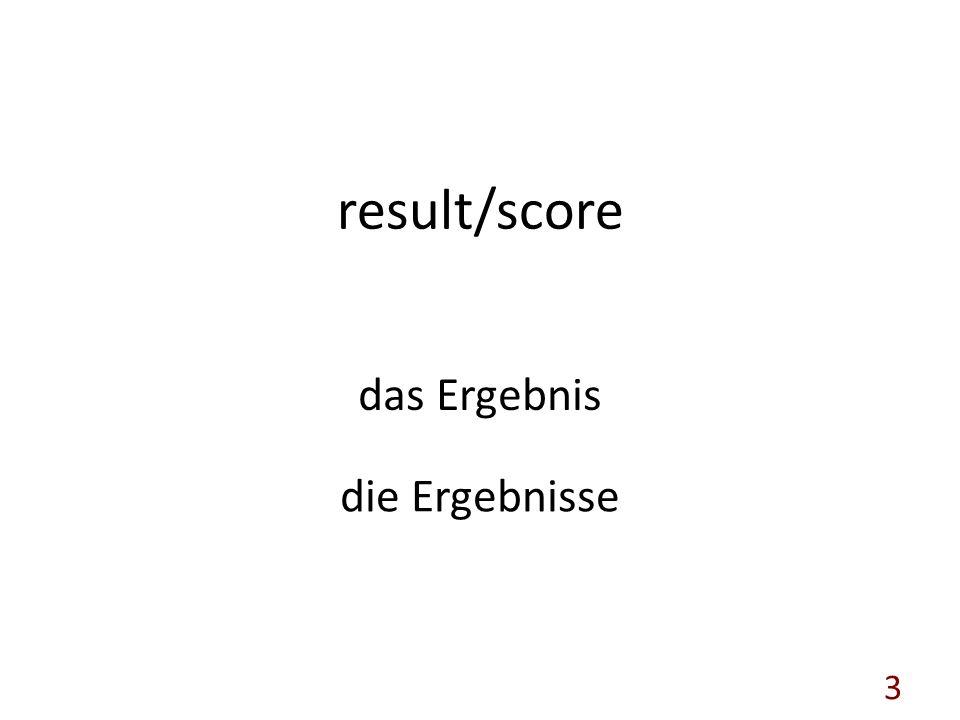 result/score das Ergebnis die Ergebnisse 3