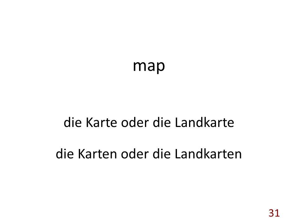 map die Karte oder die Landkarte die Karten oder die Landkarten 31