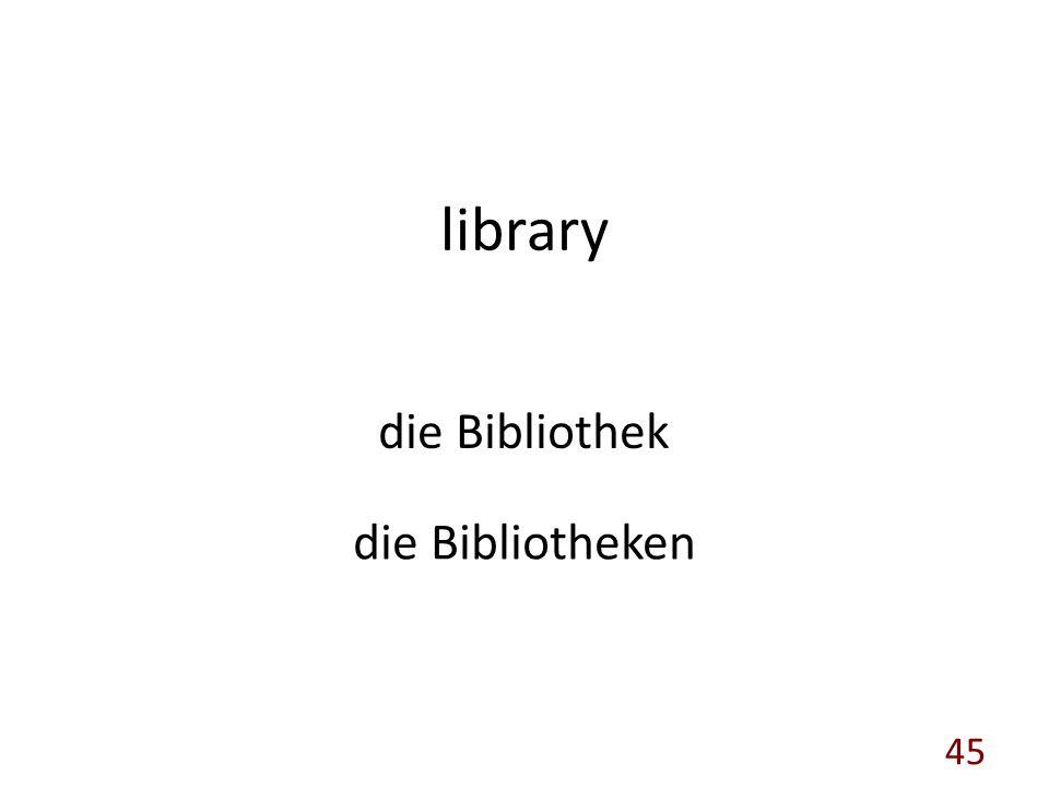 library die Bibliothek die Bibliotheken 45