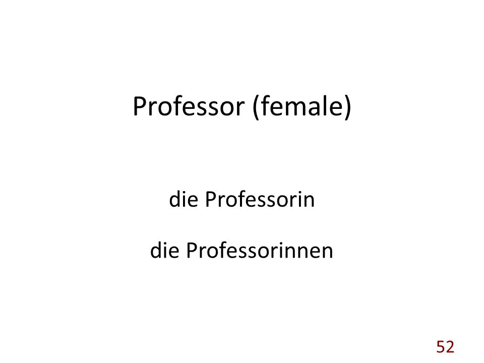 Professor (female) die Professorin die Professorinnen 52