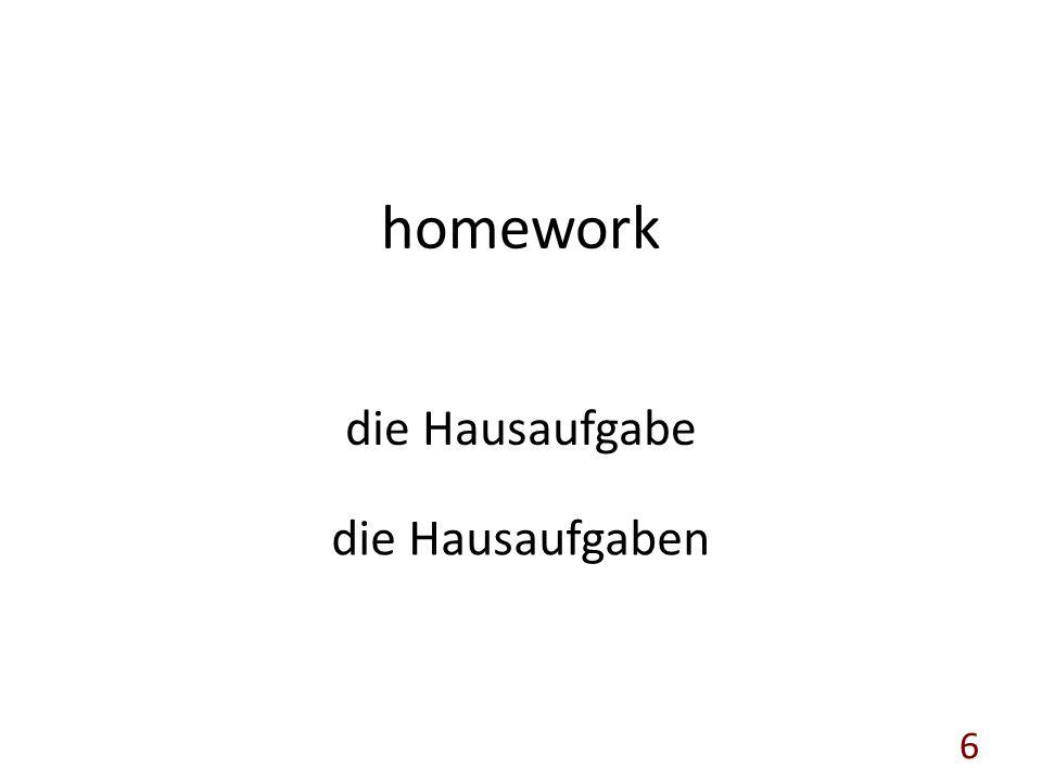 homework die Hausaufgabe die Hausaufgaben 6