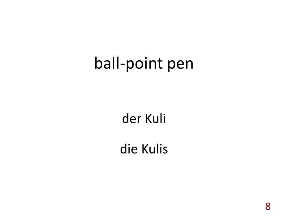 ball-point pen der Kuli die Kulis 8