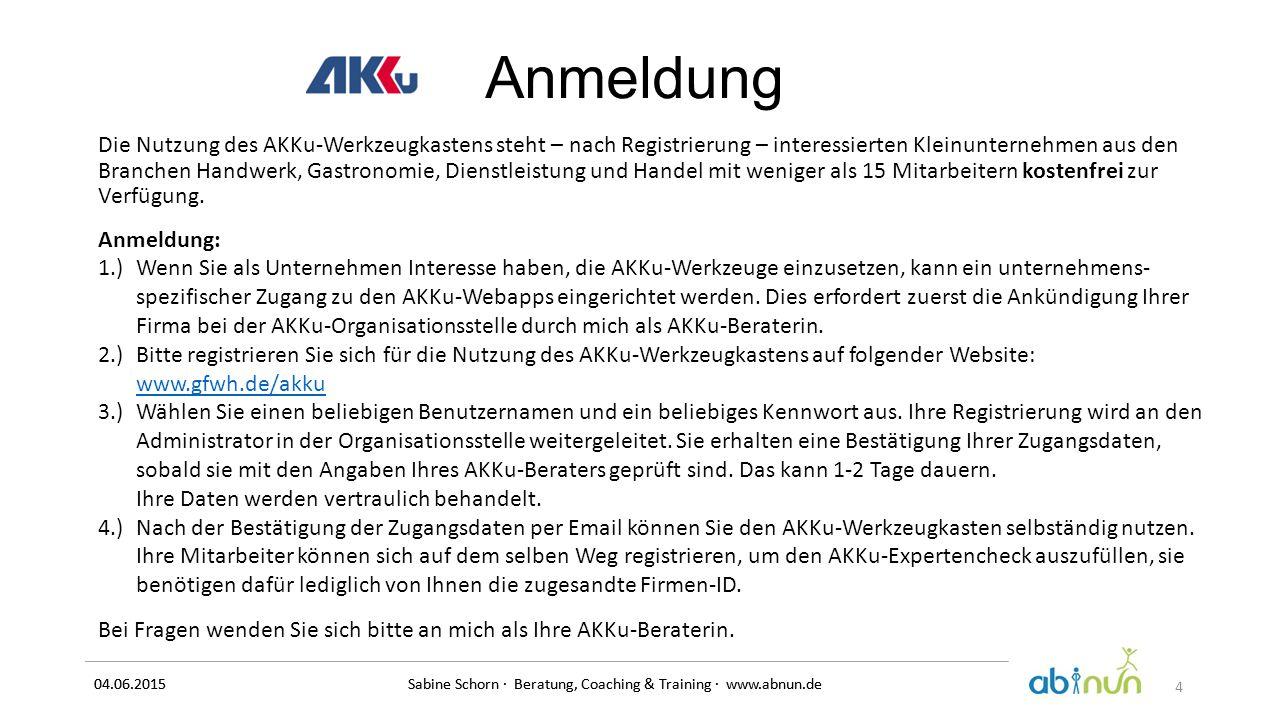 04.06.2015 Sabine Schorn · Beratung, Coaching & Training · www.abnun.de Anmeldung Die Nutzung des AKKu-Werkzeugkastens steht – nach Registrierung – in
