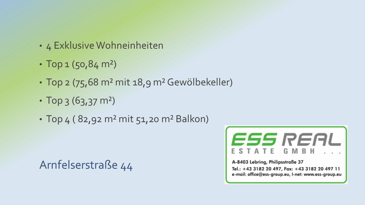4 Exklusive Wohneinheiten Top 1 (50,84 m²) Top 2 (75,68 m² mit 18,9 m² Gewölbekeller) Top 3 (63,37 m²) Top 4 ( 82,92 m² mit 51,20 m² Balkon)